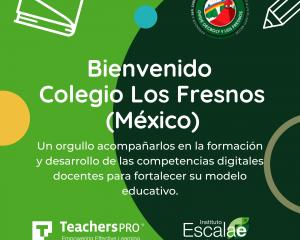 Bienvenida Colegio Los Fresnos Mexico
